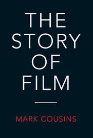 The Story of Film by Mark Cousins image