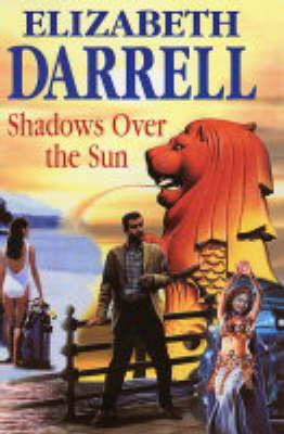 Shadows Over the Sun by Elizabeth Darrell