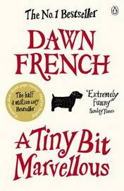 A Tiny Bit Marvellous by Dawn French image