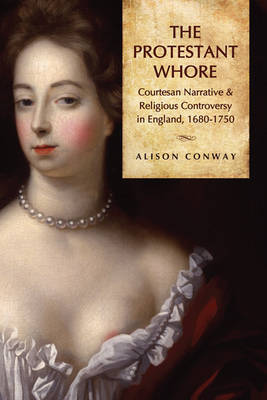 The Protestant Whore by Alison Conway
