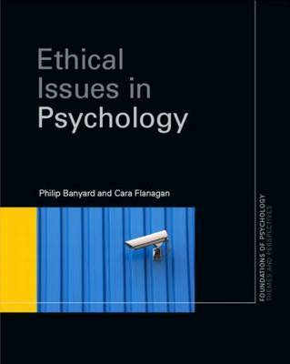 Ethical Issues in Psychology by Philip Banyard