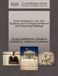 Cimini (Anthony) V. U.S. U.S. Supreme Court Transcript of Record with Supporting Pleadings by Ross B Meretsky