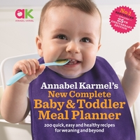 New Complete Baby & Toddler Meal Planner by Annabel Karmel