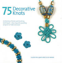 75 Decorative Knots by Laura Williams