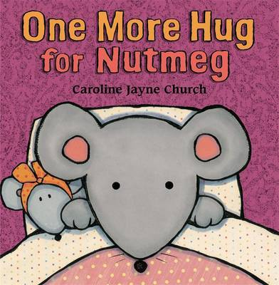 One More Hug for Nutmeg by Caroline Jayne Church image