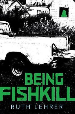 Being Fishkill by Lehrer Ruth