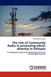 The Role of Community Radio in Promoting Ethnic Diversity in Ethiopia by Sisay Melese Tassew