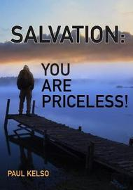 Salvation You Are Priceless by Paul Kelso image
