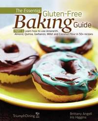 The Essential Gluten-Free Baking Guide Part 1 by Brittany Angell