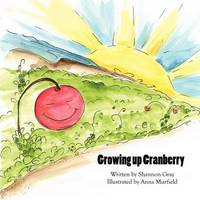 Growing Up Cranberry by Shannon Gray