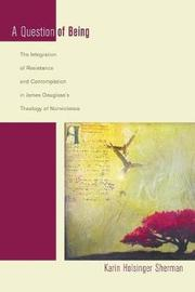 A Question of Being by Karin Holsinger Sherman