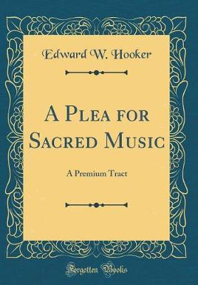 A Plea for Sacred Music by Edward W Hooker image