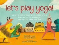 Let's Play Yoga! by Marcia De Luca image