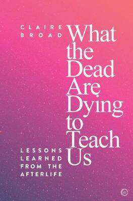 What the Dead Are Dying to Teach Us image