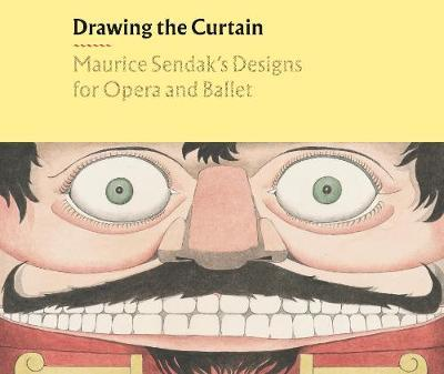 Drawing the Curtain: Maurice Sendak's Designs for Opera and Ballet