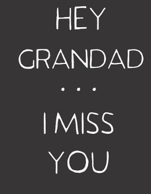 Hey Grandad ... I Miss You by Hope Noble