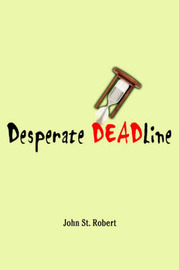 Desperate Deadline by John St.Robert image