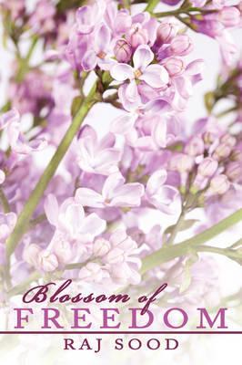 Blossom of Freedom by Raj Sood image