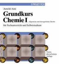 Grundkurs Chemie: v. 1: Allgemeine Und Anorganische Chemie Fur Fachunterricht Und Selbststudium by A. Arni image