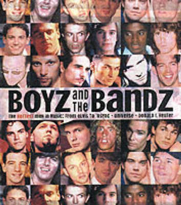 Boyz and the Bandz: A History of the Hottest Men in Music from Elvis to Nsync by Donald Reuter image