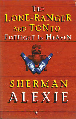Lone Ranger And Tonto Fistfight In Heaven by Sherman Alexie image