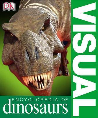 Visual Encyclopedia of Dinosaurs by Dorling Kindersley