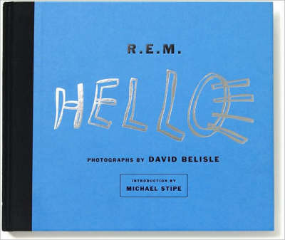 R.E.M. Photographs 2001-2007 by David Belisle