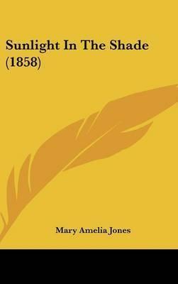 Sunlight In The Shade (1858) by Mary Amelia Jones