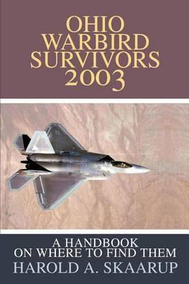 Ohio Warbird Survivors 2003 by Harold A Skaarup