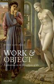 Work and Object by Peter Lamarque