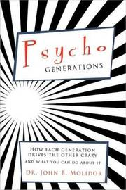 Psycho Generations: How Each Generation Drives the Other Crazy and What You Can Do about It by John B Molidor, PhD image