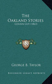 The Oakland Stories: Cousin Guy (1863) by George B Taylor