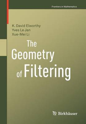 The Geometry of Filtering by K. David Elworthy