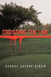 Crossing the Line by George Arthur Bloom