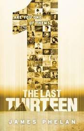 Last Thirteen: #13 1 by James Phelan