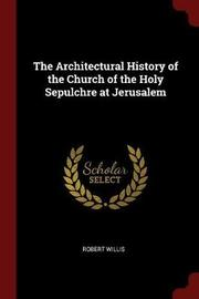 The Architectural History of the Church of the Holy Sepulchre at Jerusalem by Robert Willis image