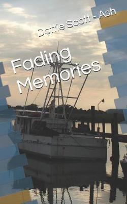 Fading Memories by Dottie Scott - Ash