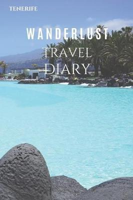 Tenerife Wanderlust Travel Diary by Wanderlust Press