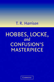 Hobbes, Locke, and Confusion's Masterpiece by Ross Harrison