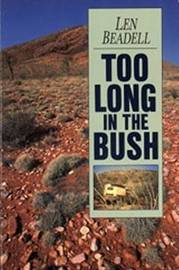 Too Long in the Bush by Len Beadell image