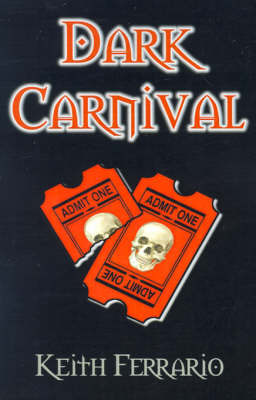 Dark Carnival by Keith Ferrario