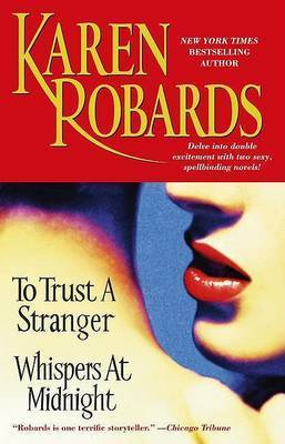 To Trust a Stranger: Whispers at Midnight by Karen Robards