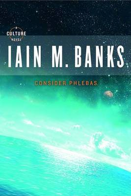Consider Phlebas by Iain M Banks