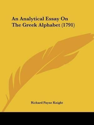 An Analytical Essay On The Greek Alphabet (1791) by Richard Payne Knight