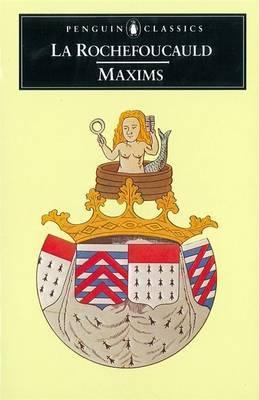 Maxims by Francoi de La Rochefoucauld