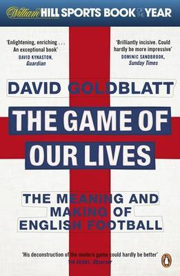 The Game of Our Lives by David Goldblatt