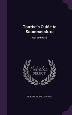 Tourist's Guide to Somersetshire by Richard Nicholls Worth image