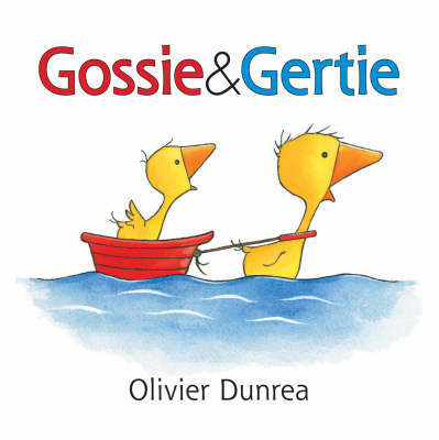 Gossie And Gertie Board Book by Olivier Dunrea