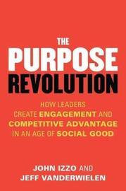 The Purpose Revolution by John B. Izzo