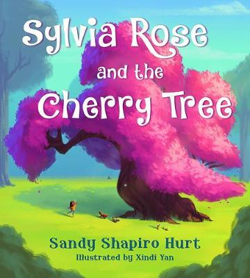 Sylvia Rose and the Cherry Tree by Sandy Shapiro-Hurt